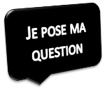 Je pose ma question